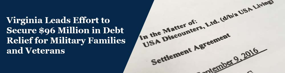 Virginia Leads Effort to Secure $96 million in debt relief for military families and veterans.  - opens in a new page