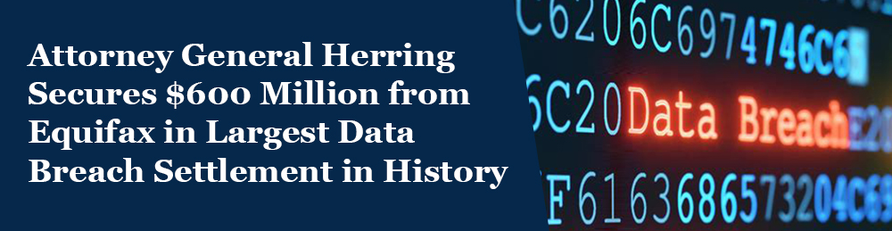 Attorney General Herring Secures $600 Million from Equifax in Largest Data Breach Settlement in History - Opens in a new window