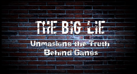 The Big Lie: Unmasking the Truth Behind Gangs - Trailer